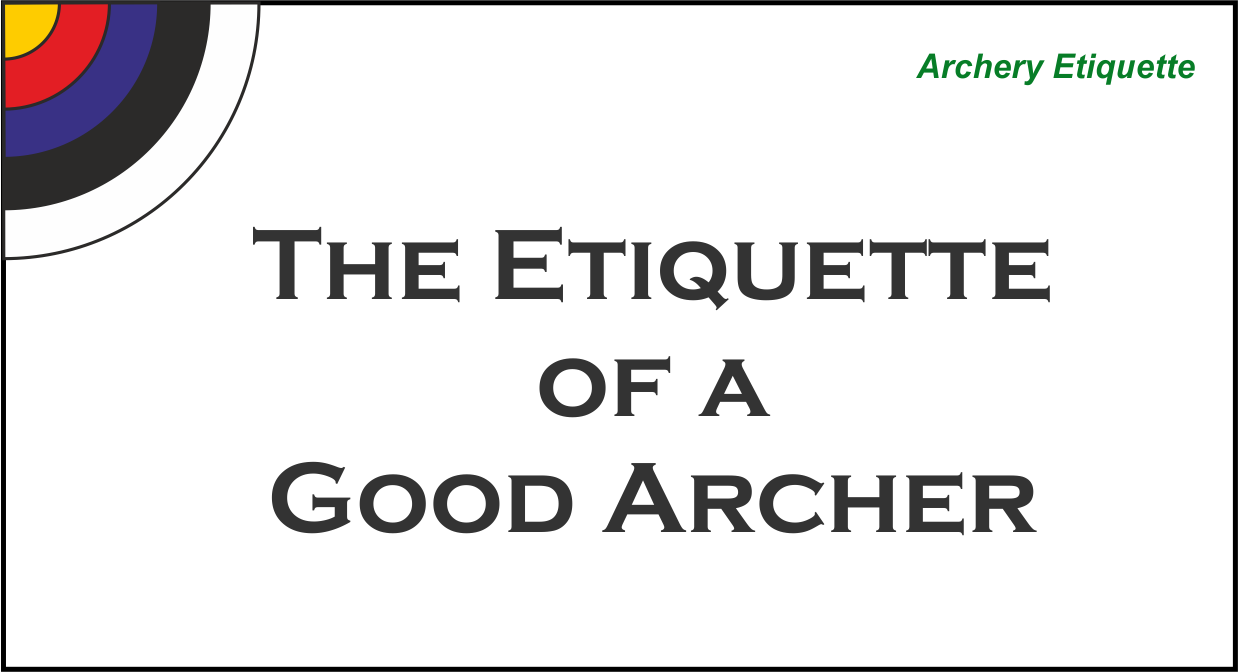"archery etiquette with text that reads ""the etiquette of a good archer"" with a quarter of a target face"